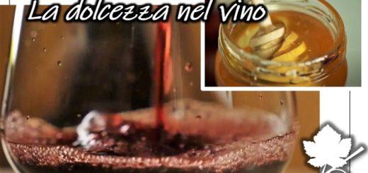 La dolcezza nel vino
